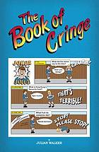 Book of cringe - a collection of reasonably clean but silly schoolboy jokes.