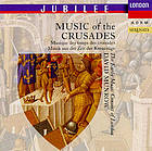 Music of the Crusades = usique des temps des croisades = usik aus der Zeit der Kreuzzüge