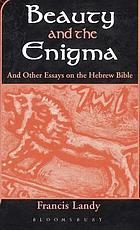 Beauty and the enigma : and other essays on the Hebrew Bible