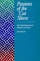 Passions of the cut sleeve : the male homosexual tradition in China