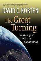 The great turning : from empire to Earth community