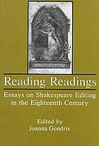 Reading readings : essays on Shakespeare editing in the eighteenth century