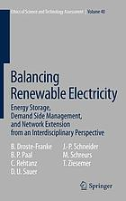 Balancing renewable electricity : energy storage, demand side management, and network extension from an interdisciplinary perspective