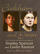 Cookham & Gwen : the complete correspondence between Sir Stanley Spencer & Gwen Raverat
