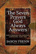 The seven prayers God always answers : God's promises for everyone, everywhere, every time