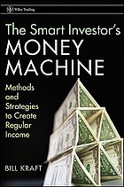 The smart investor's money machine : methods and strategies to create regular income