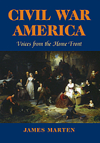 Civil War America : voices from the home front