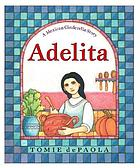 Adelita of the kitchen : a Mexican Cinderella story