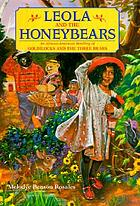 Leola and the honeybears : an African-American retelling of Goldilocks and the Three Bears