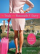 The trials of the Honorable F. Darcy : a modern Pride & prejudice