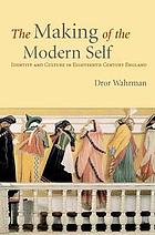 The making of the modern self : identity and culture in eighteenth-century England