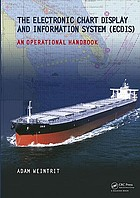 The Electronic Chart Display and Information System (ECDIS) : an operational handbook