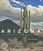 Arizona : a celebration of the Grand Canyon State