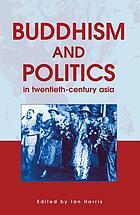 Buddhism and politics in twentieth-century Asia