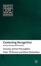 Contesting recognition : culture, identity and citizenship