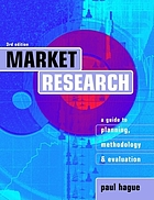 Market research : a guide to planning, methodology & evaluation