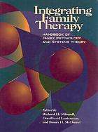 Integrating family therapy : handbook of family psychology and systems theory