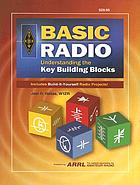 Basic radio : understanding the key building blocks : includes build-it-yourself radio projects!