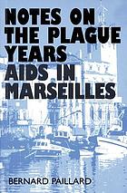 Notes on the plague years : AIDS in Marseilles