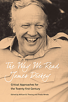The way we read James Dickey : critical approaches for the twenty-first century