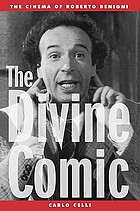 The divine comic : the cinema of Roberto Benigni