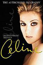 Céline : the authorized biography of Céline Dion