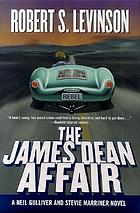 The James Dean affair : a Neil Gulliver & Stevie Marriner novel