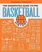 The undisputed guide to pro basketball history.