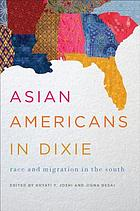 Asian Americans in Dixie : Race and Migration in the South