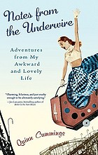Notes from the underwire : adventures from my awkward and lovely life