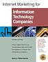 Internet marketing for information technology companies : proven online techniques to increase sales and profits for hardware, software and networking companies