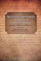 Imagining histories of colonial Latin America : synoptic methods and practices