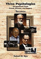 Three psychologies : perspectives from Freud, Skinner, and Rogers