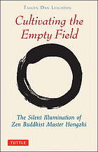 Cultivating the empty field : the silent illumination of Zen Master Hongzhi