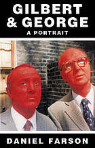 Gilbert & George : a portrait