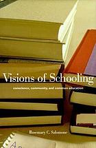 Visions of schooling : conscience, community, and common education