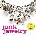 Junk jewelry : 25 extraordinary designs to create from ordinary objects