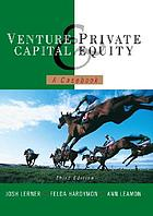 Venture capital and private equity : a casebook