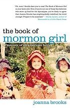 The Book of Mormon girl : a memoir of an American faith