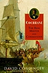 Cochrane : the real master and commander by  David Cordingly