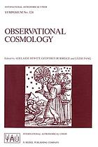 Observational cosmology : proceedings of the 124th Symposium of the International Astronomical Union, held in Beijing, China, August 25-30, 1986