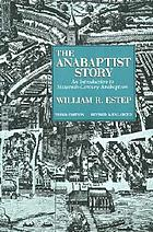 The Anabaptist story : an introduction to sixteenth-century Anabaptism