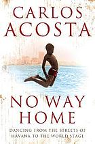 No way home : a Cuban dancer's tale