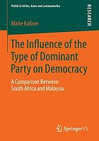The influence of the type of dominant party on democracy : a comparison between South Africa and Malaysia