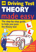 AA driving test theory made easy : the step-by-step guide to help you pass the theory test