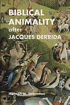 Biblical animality after Jacques Derrida