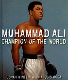 Muhammad Ali : champion of the world