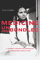 Medicine unbundled : a journey through the minefields of indigenous health care