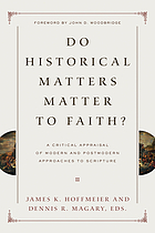 Do historical matters matter to faith? : a critical appraisal of modern and postmodern approaches to Scripture