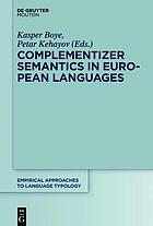 Complementizer Semantics in European Languages.